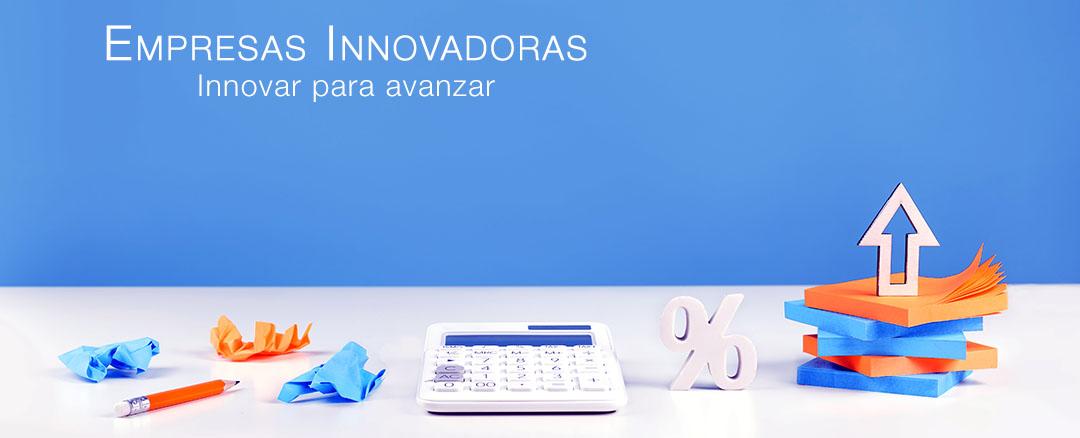Empresas Innovadoras | Innovar para avanzar
